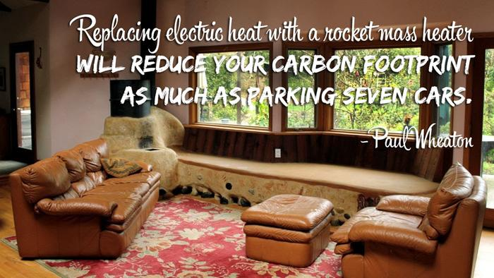 Replacing electric heat with a rocket mass heater will reduce your carbon footprint as much as parking seven cars.